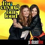 For Crying Out Loud: Podcast Review