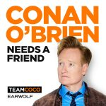 Conan O'Brien Needs a Friend: Podcast Review