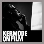 Kermode on Film: Podcast Review