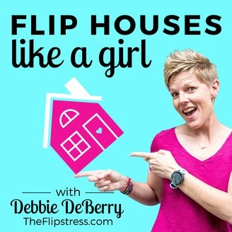 Flip Houses Like a Girl Podcast