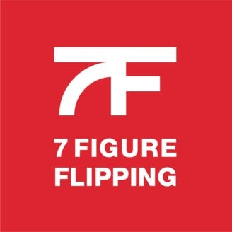 7 Figure Flipping Podcast