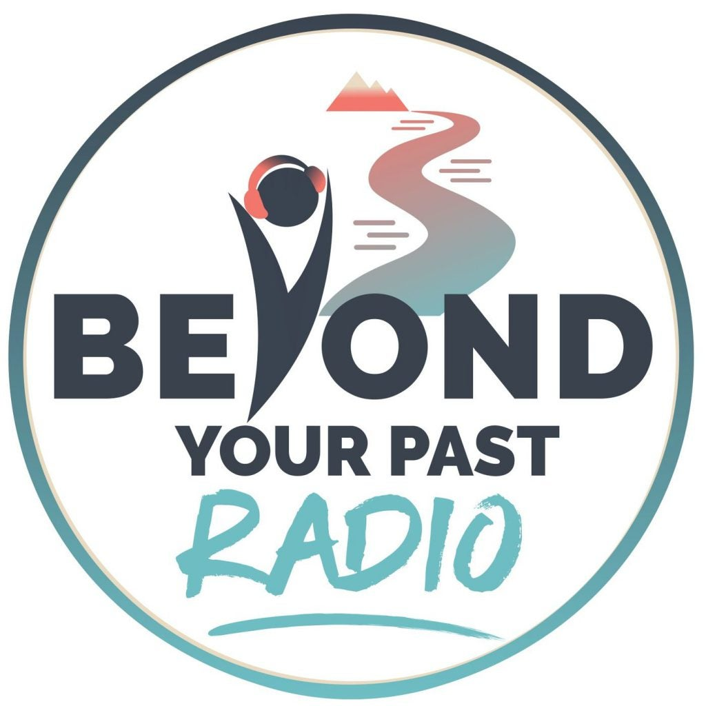 Promotional image for the Beyond Your Past Radio podcast