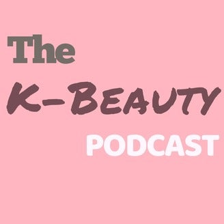 The K-Beauty Podcast