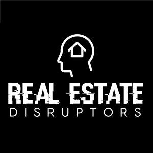Real Estate Disruptors Podcast