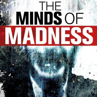 The Minds of Madness