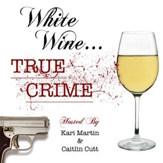 White WIne, True Crime