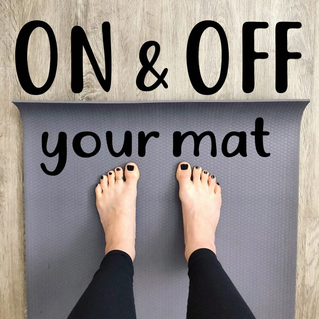 On & off your yoga mat