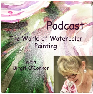 The World of Watercolor Painting with Brigit O'Connor