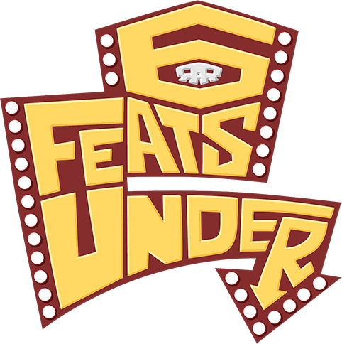 6 Feats Under Podcast Review
