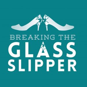 Breaking the Glass Slipper promotional image