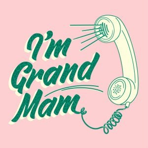 I'm Grand Mam podcast promotional image of landline phone handset on pink background