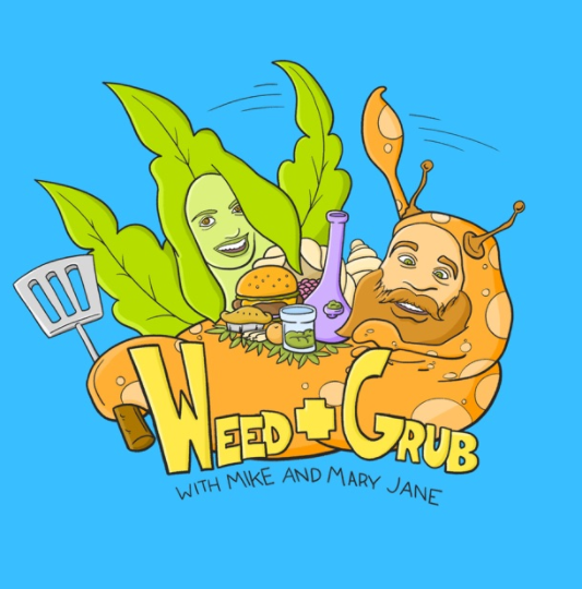 Weed + Grub Podcast