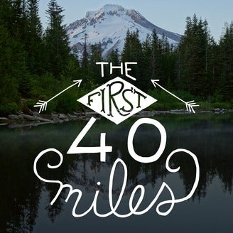 The First 40 Miles Podcast