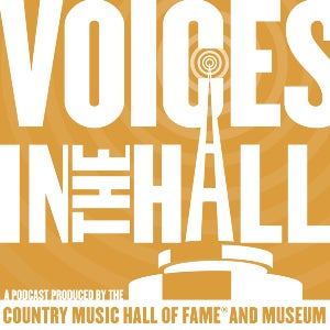 The Voices in the Hall podcast logo features the show's title super-imposed over an image of the actual Country Music Hall of Fame.