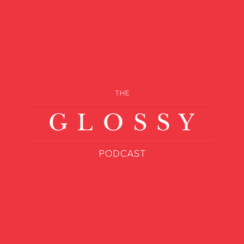 Glossy Podcast