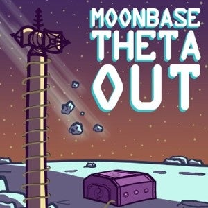 Moonbase Theta, Out