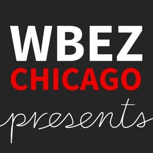 WBEZ Chicago Presents