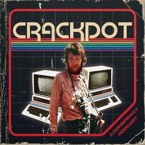 The logo for the podcast Crackpot features a '70s man standing in front of two very dated computers.