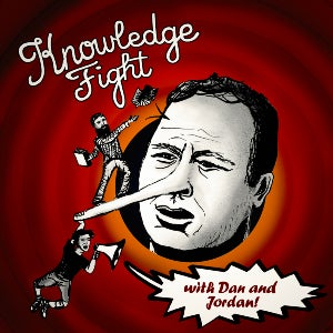 The logo for the Alex Jones counter fight, the Knowledge Fight podcast, finds Jones with a Pinocchio nose and drawings of the hosts hanging off of it.