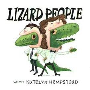 The Lizard People logo features a drawing of a couple of podcast participants in their finest, with a lizard peering out of their mouths.