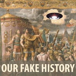 The official logo of the podcast Our Fake History features a landscape out of a Renaissance painting… except in the sky there's a UFO.