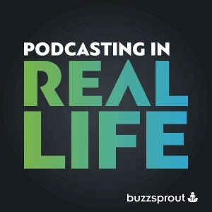 Podcasting in Real Life promo image